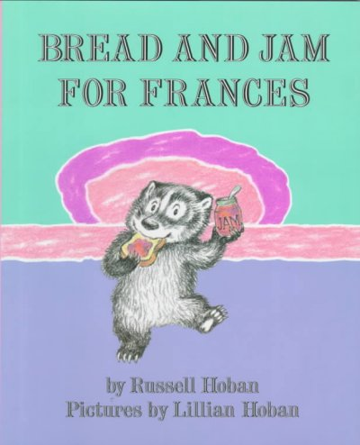 Bread and Jam for Francis by Russell Hoban