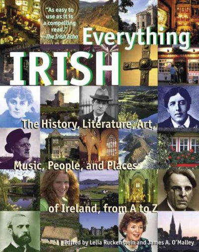 Everything Irish edited by Lelia Ruckstein and James A. O'Malley