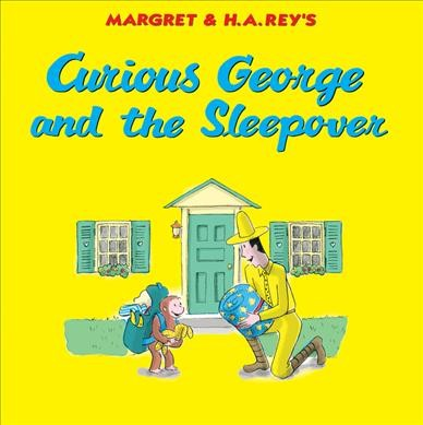 Curious George and the Sleepover by Margaret Rey