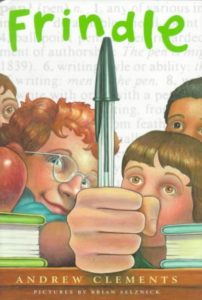 Frindle by Andrew Clements ; pictures by Brian Selznick