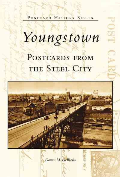 Youngstown: Postcards from the Steel City
