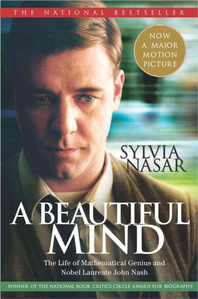 A Beautiful mind : the life of mathematical genius and Nobel Laureate John Nash / Sylvia Nasar