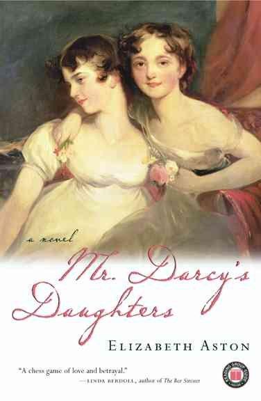 Mr. Darcy's Daughters by Elizabeth Aston