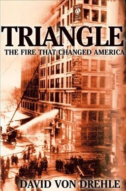 Triangle: The Fire that Changed America by David Von Drehle