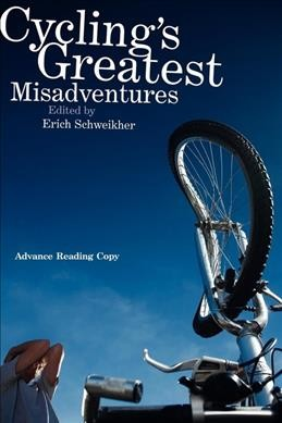 Cycling's Greatest Misadventures edited by Erich Schweikher and Paul Diamond