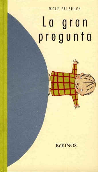 book cover image of La Gran Pregunta by Wolf Erlbruch