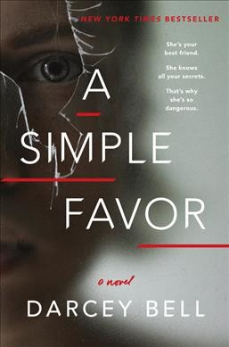 A simple favor : a novel / Darcey Bell