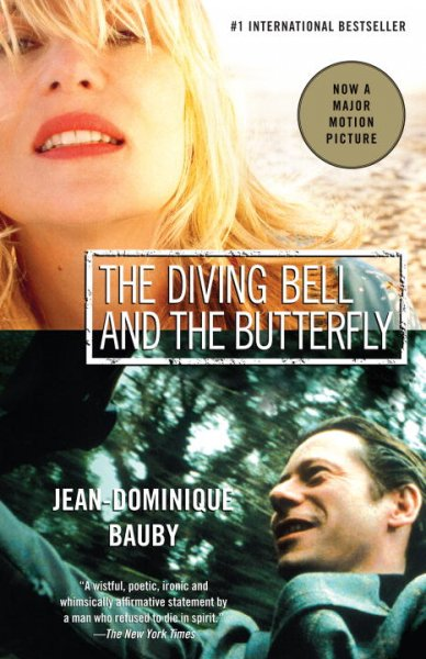 The Diving Bell and the Butterfly: a Memoir of Life in Death by by Jean-Dominique Bauby