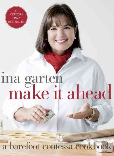 Make it ahead : a Barefoot Contessa cookbook by Ina Garten