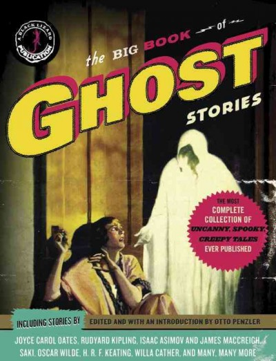 The Big book of ghost stories / edited and with an introduction by Otto Penzler