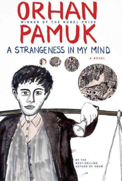 A strangeness in my mind : [a novel] / Orhan Pamuk