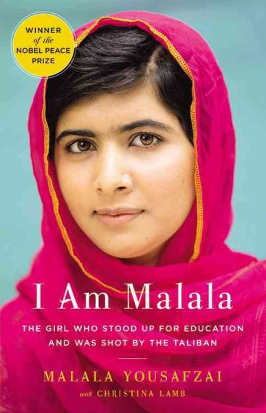 I am Malala : the story of the girl who stood up for education and was shot by the Taliban / Malala Yousafzai with Christina Lamb