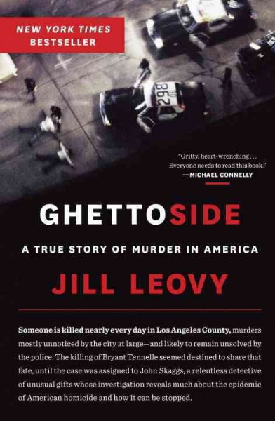 Ghettoside : a true story of murder in America / Jill Leovy