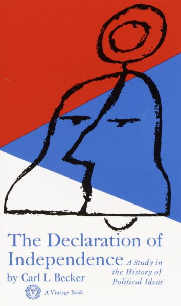 The Declaration of independence; a study inthehistoryofpolitical ideas