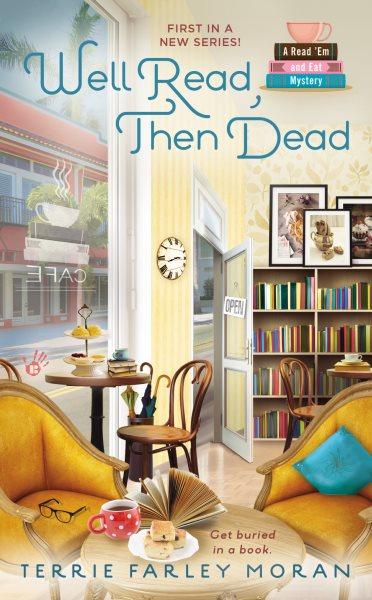 Well Read, Then Dead by Terrie Farley Moran
