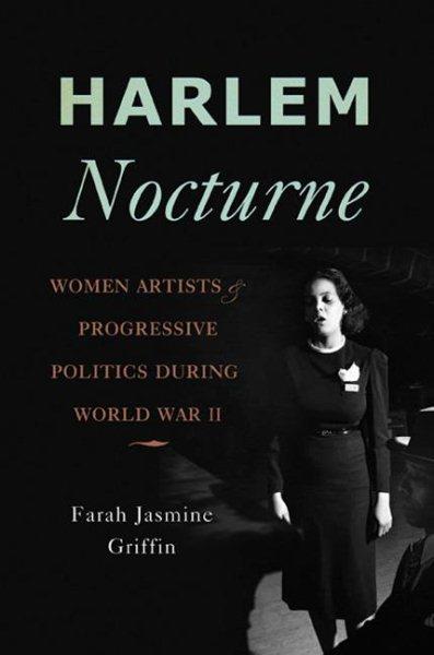 Harlem Nocturne by Farah Jasmine Griffin