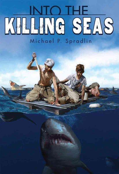 Into the killing seas / by Michael P. Spradlin