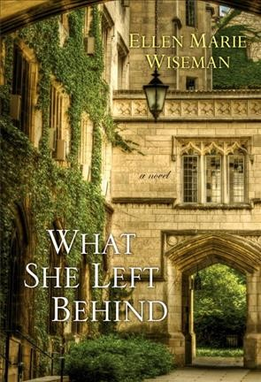 What She Left Behind by Ellen Marie Wiseman