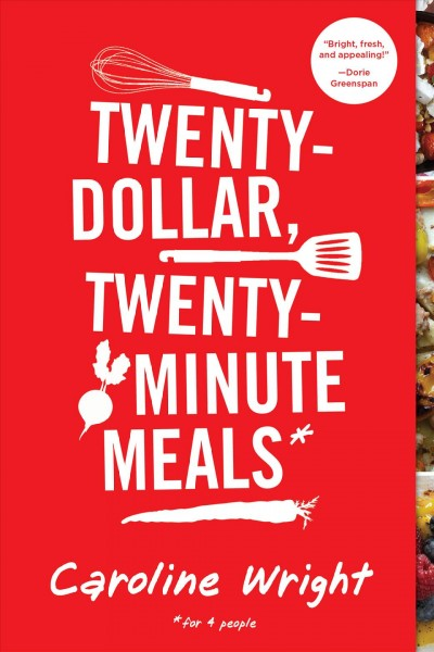 Twenty-dollar, twenty-minute meals: *for four people by Caroline Wright [eBook]