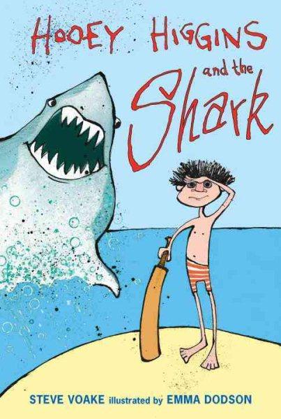 Hooey Higgins and the shark / Steve Voake ; illustrated by Emma Dodson