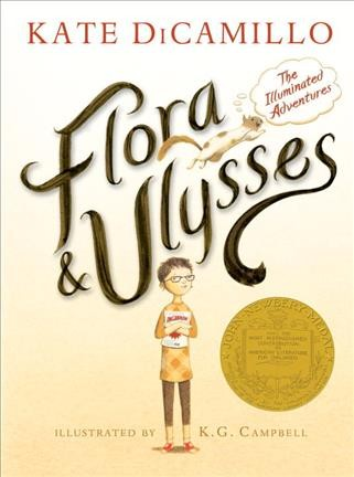 Flora & Ulysses: The Illuminated Adventures by Kate DiCamillo ; illustrated by K. G. Campbell