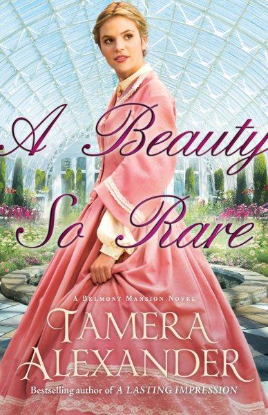 A Beauty So Rare by Tamera Alexander