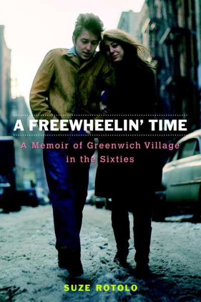 A freewheelin' time : a memoir of Greenwich Village in the sixties / Suze Rotolo