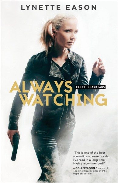 Always Watching by Lynette Eason