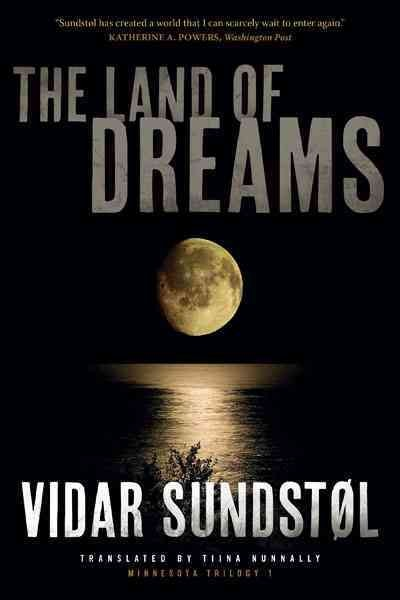 The Land of Dreams by Vidar Sundstol