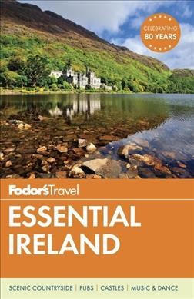 Fodor's essential Ireland / writers, Paul Clements, Alannah Hopkin, Anto Howard