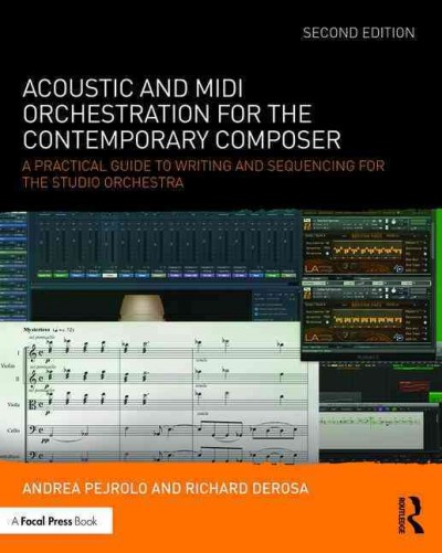 Image of book cover: Acoustic and MIDI orchestration for the contemporary composer : a practical guide to writing and sequencing for the studio orchestra