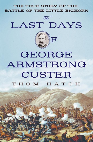 The Last Days of George Armstrong Custer book cover