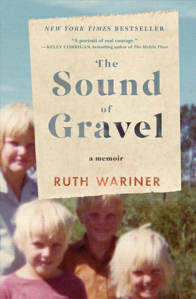 The sound of gravel : a memoir / Ruth Wariner