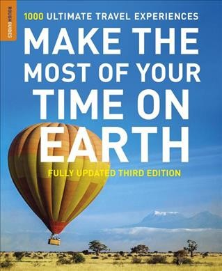 Make the most of your time on Earth : [the rough guide to the world]