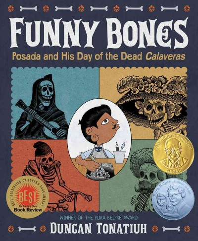 Funny Bbones: Posada and His Day of the Dead Calaveras by Duncan Tonatiuh