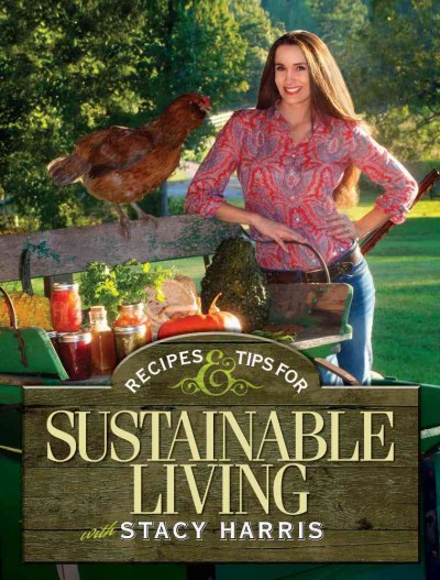 Recipes & tips for sustainable living / with Stacy Harris