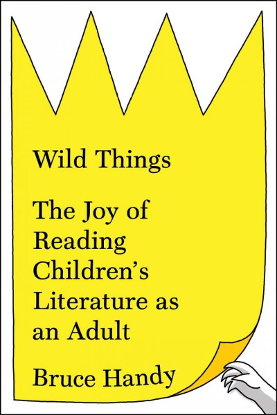 cover-image-wild-things-the-joy-of-reading-children's-literature-as-an-adult
