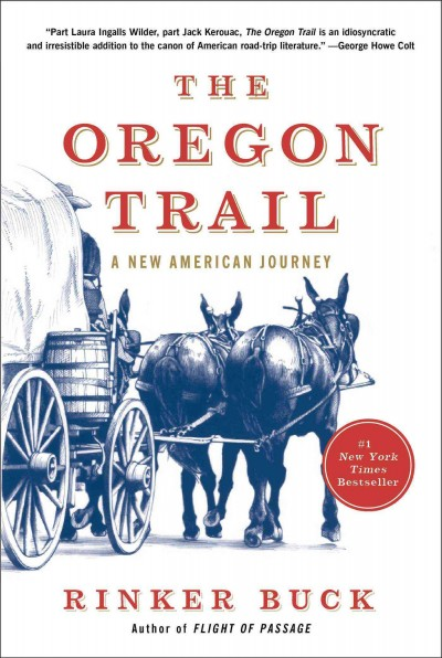 The Oregon Trail: a New American Journey by Rinker Buck