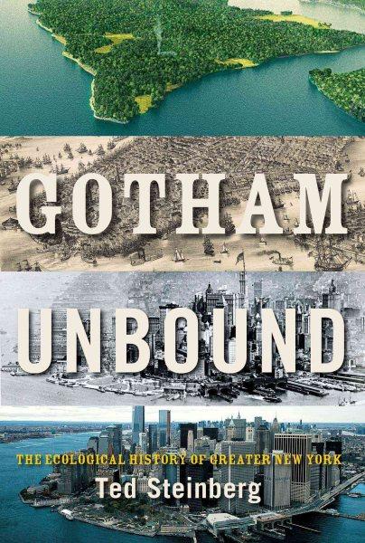 Gotham Unbound by Ted Steinberg
