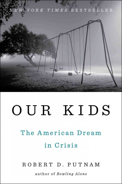 Our Kids - The American Dream in Crisis by Robert D. Putnam