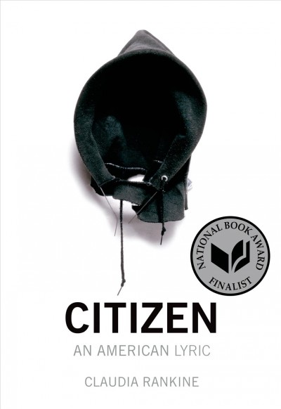 Citizen - An American Lyric by Claudia Rankine