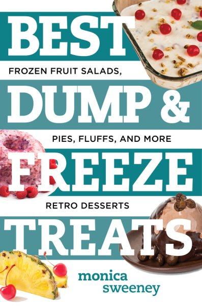 Best Dump & Freeze Treats by Monica Sweeney book cover