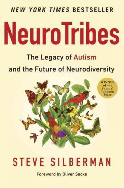 NeuroTribes : the legacy of autism and the future of neurodiversity / Steve Silberman