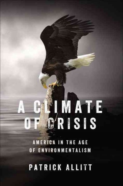 A Climate of Crisis by Patrick Allitt