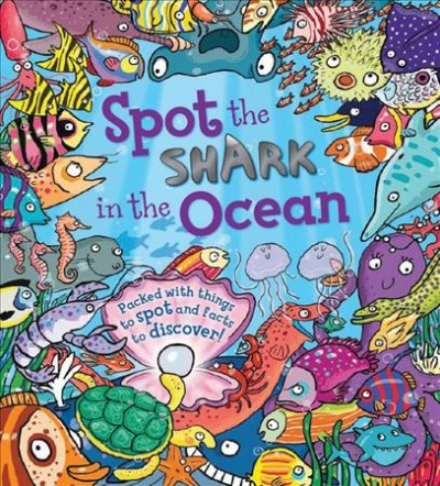 Spot the Shark in the Ocean by Stella Maidment ; illustrated by Joelle Dreidemy