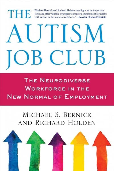 The Autism Job Club by Michael Bernick and Richard Holden