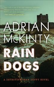 Rain Dogs by Adrian McKinty (Sean Duffy novels, book 5)
