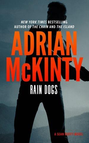 Rain Dogs by Adrian McKinty (Sean Duffy novels, book 5)
