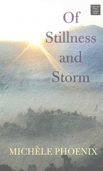 Of Stillness and Storm by Michele Phoenix