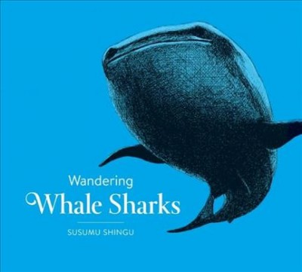 Wandering whale sharks / Susumu Shingu ; translators : Ann B. Cary and Yasuko Shingu